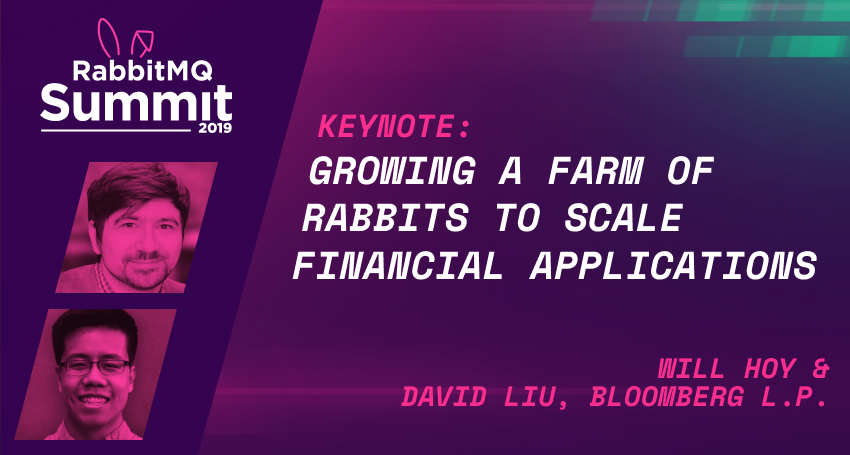 Keynote: Growing a farm of rabbits to scale financial applications - Will Hoy & David Liu