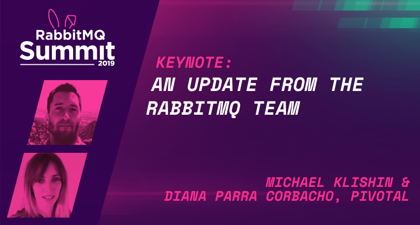 Keynote: An update from the RabbitMQ team - Michael Klishin & Diana Parra Corbacho