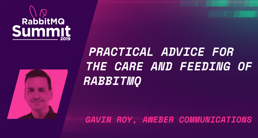 Practical advice for the care and feeding of RabbitMQ - Gavin Roy