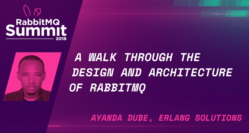 A Walk Through the Design and Architecture of RabbitMQ - Ayanda Dube